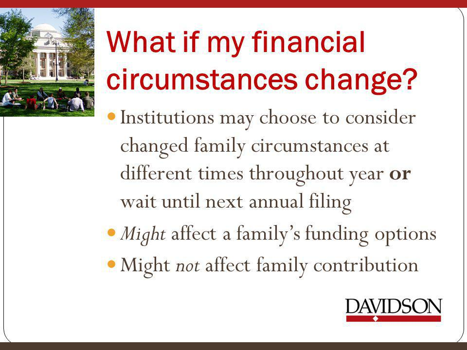 What if my financial circumstances change.