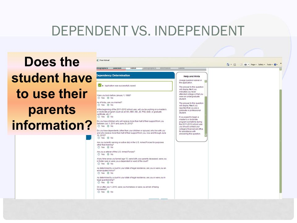 DEPENDENT VS. INDEPENDENT Does the student have to use their parents information