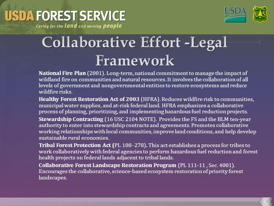 - National Fire Plan (2001). Long-term, national commitment to manage the impact of wildland fire on communities and natural resources. It involves th