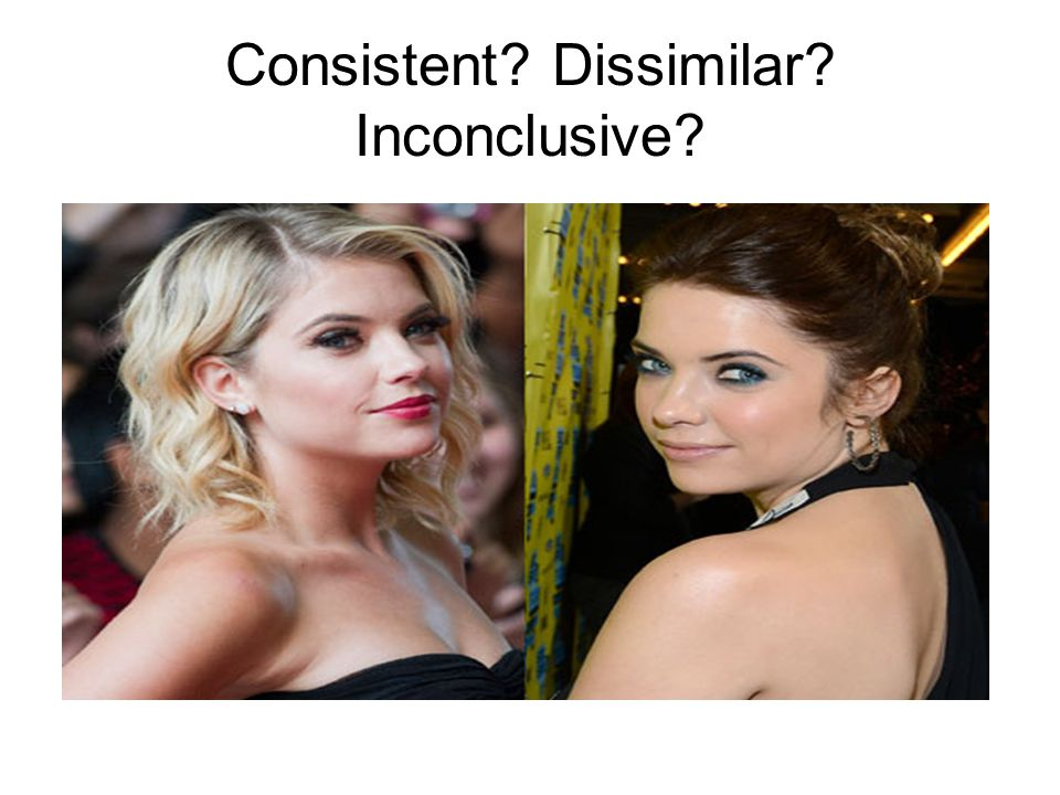 Consistent? Dissimilar? Inconclusive?