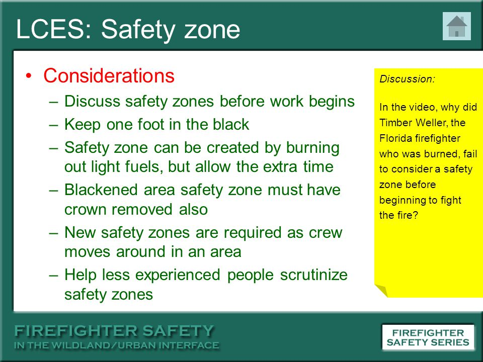 LCES: Safety zone Considerations –Discuss safety zones before work begins –Keep one foot in the black –Safety zone can be created by burning out light