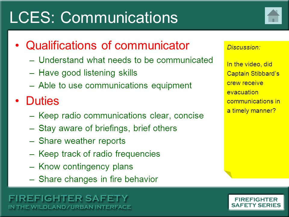 LCES: Communications Qualifications of communicator –Understand what needs to be communicated –Have good listening skills –Able to use communications