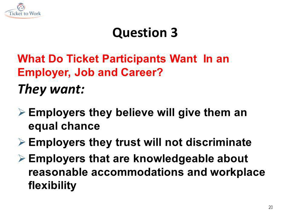 Question 3 What Do Ticket Participants Want In an Employer, Job and Career.