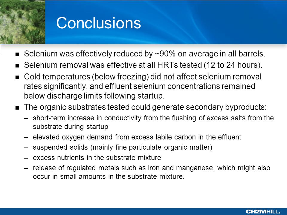 Conclusions Selenium was effectively reduced by ~90% on average in all barrels.