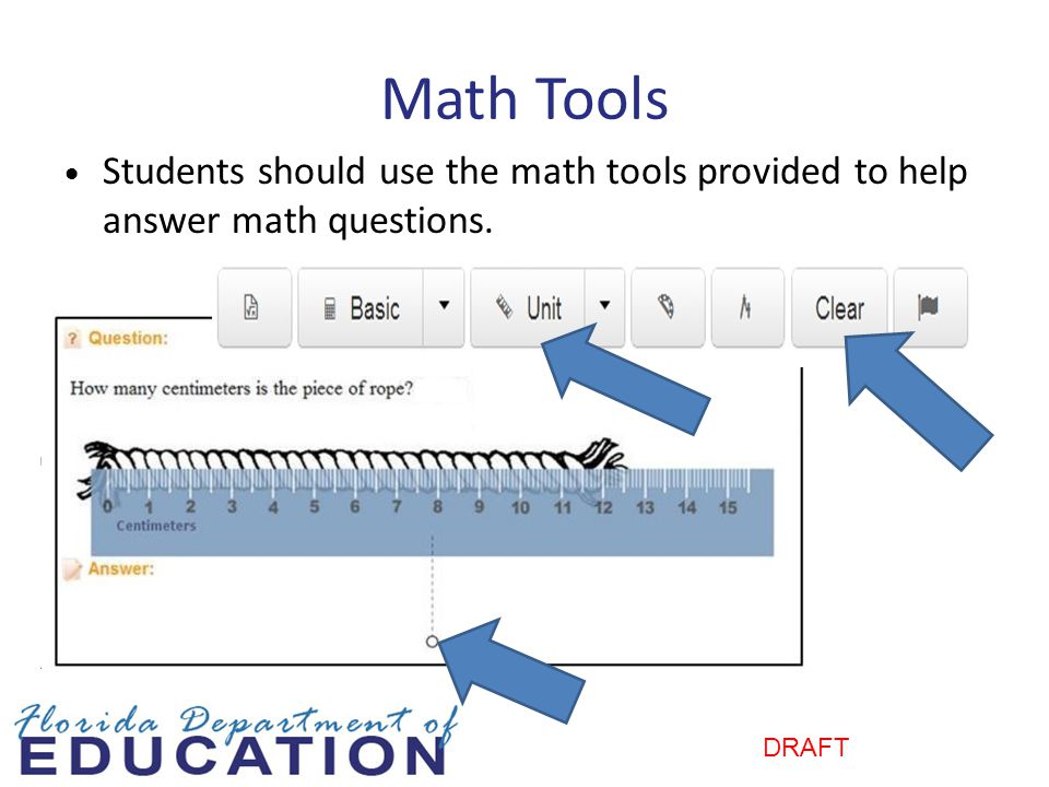 DRAFT Math Tools Students should use the math tools provided to help answer math questions.
