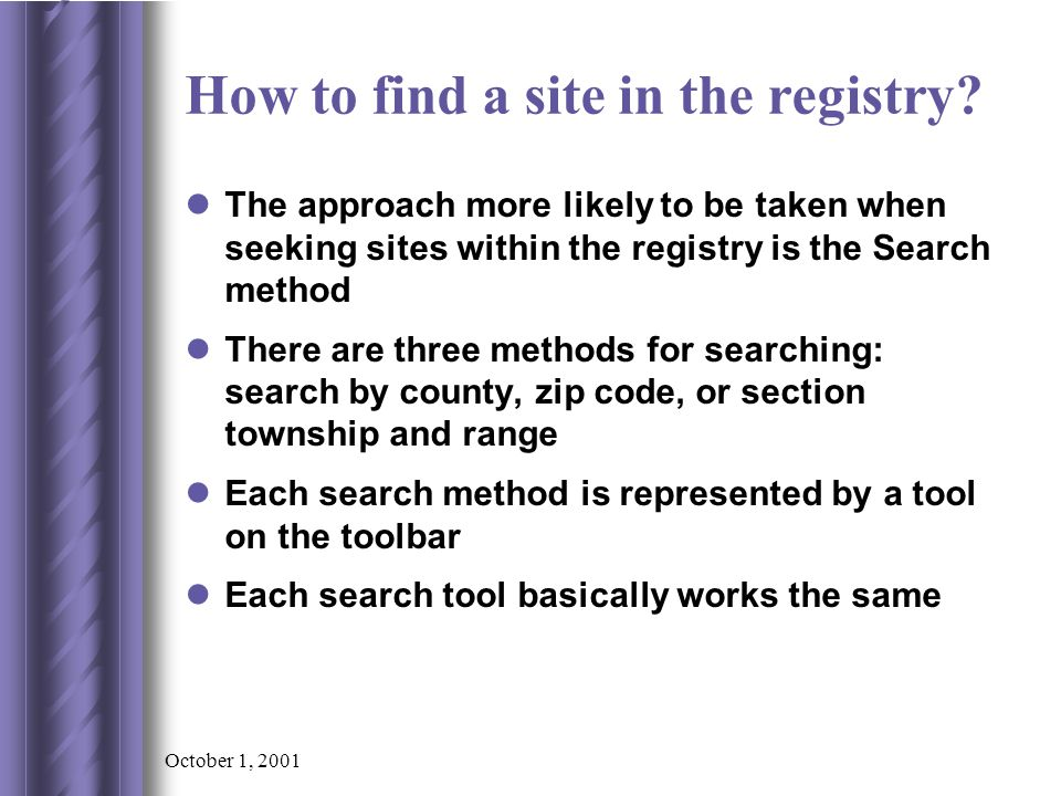October 1, 2001 How to find a site in the registry.