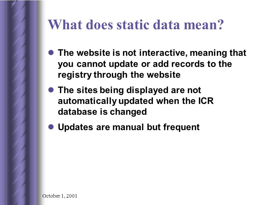October 1, 2001 What does static data mean.