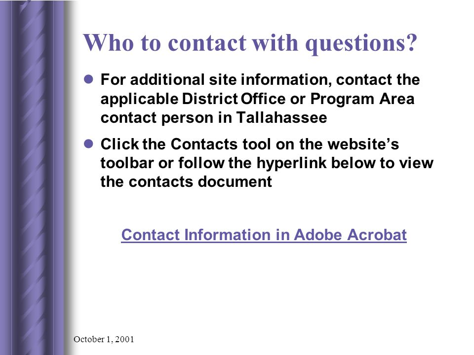 October 1, 2001 Who to contact with questions.