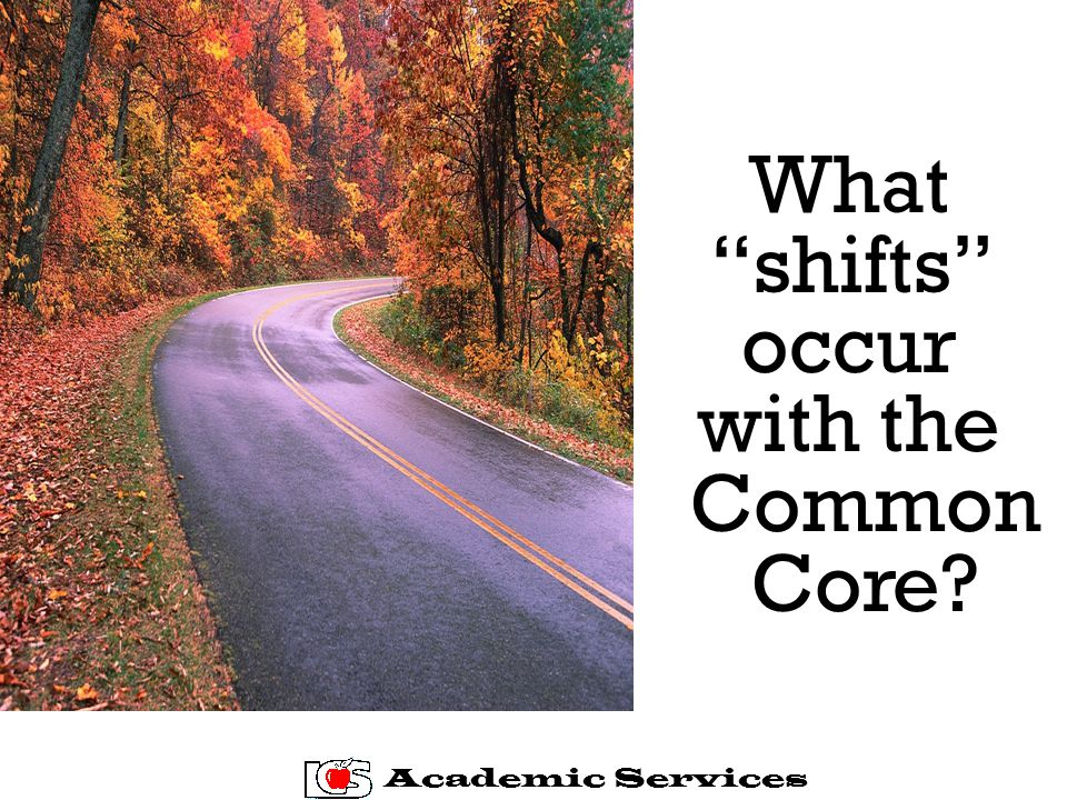 What shifts occur with the Common Core Academic Services