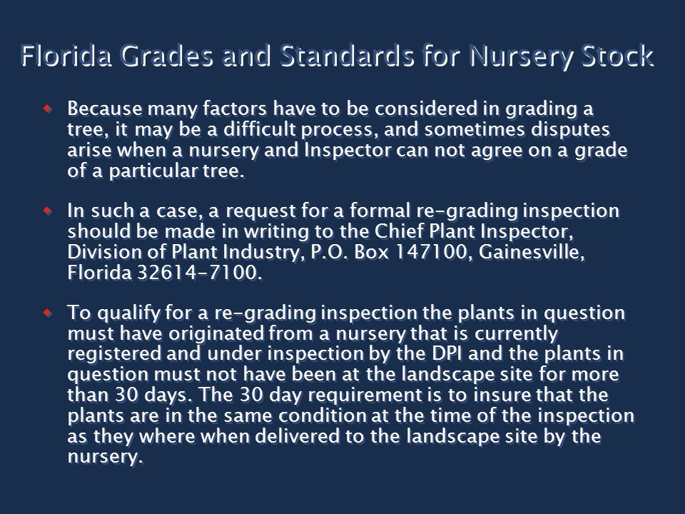  Because many factors have to be considered in grading a tree, it may be a difficult process, and sometimes disputes arise when a nursery and Inspector can not agree on a grade of a particular tree.