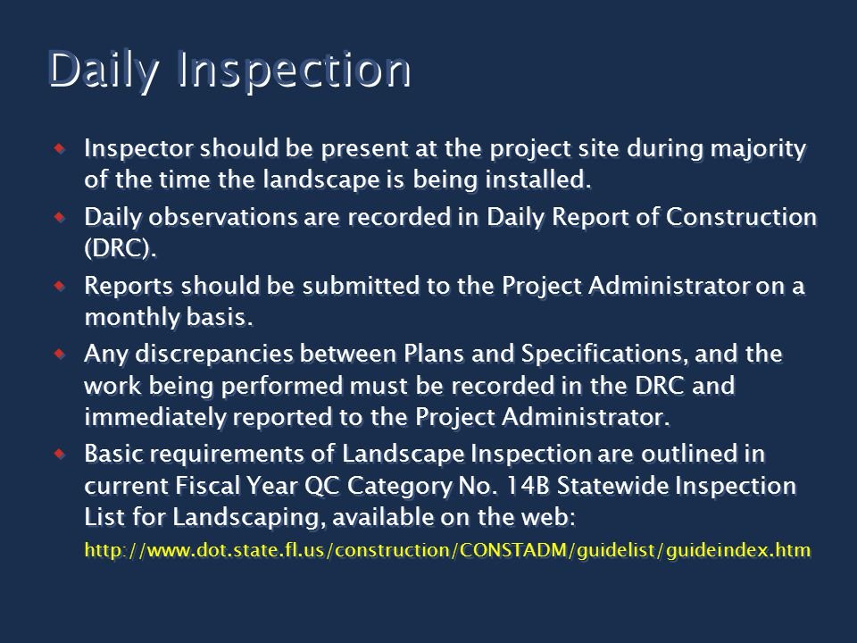  Although Final Acceptance is the responsibility of Project Administrator, the Inspector is required to be present at the final walk-through.