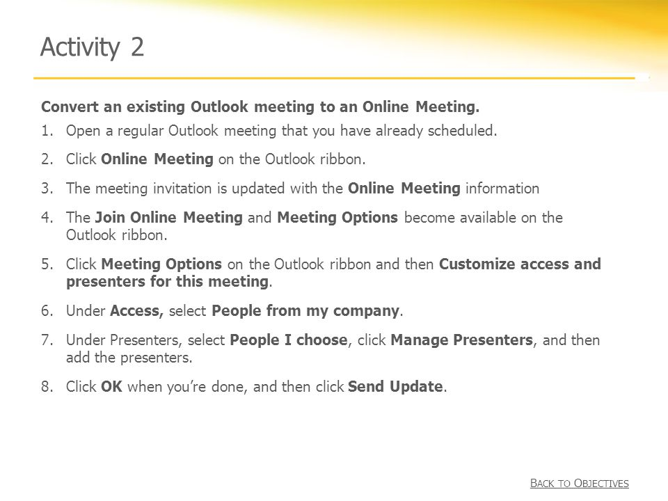Activity 2 Convert an existing Outlook meeting to an Online Meeting.