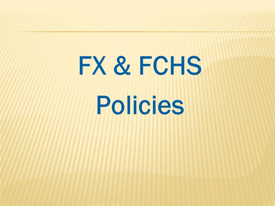 FX & FCHS Policies