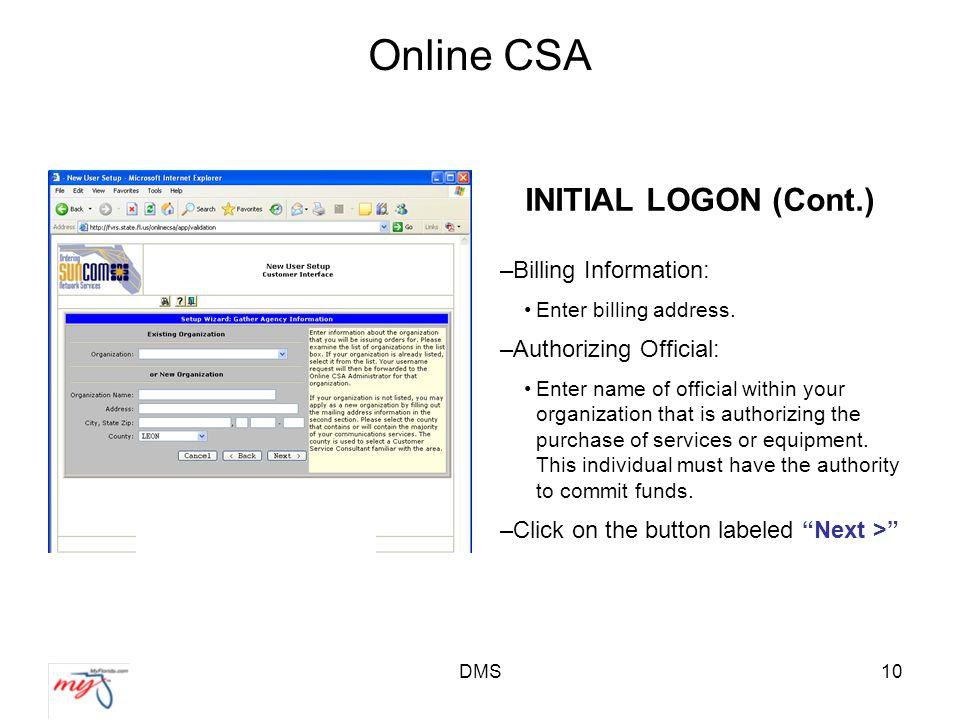 DMS10 Online CSA INITIAL LOGON (Cont.) –Billing Information: Enter billing address.