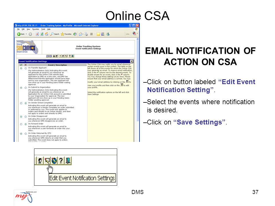 DMS37 Online CSA EMAIL NOTIFICATION OF ACTION ON CSA –Click on button labeled Edit Event Notification Setting .