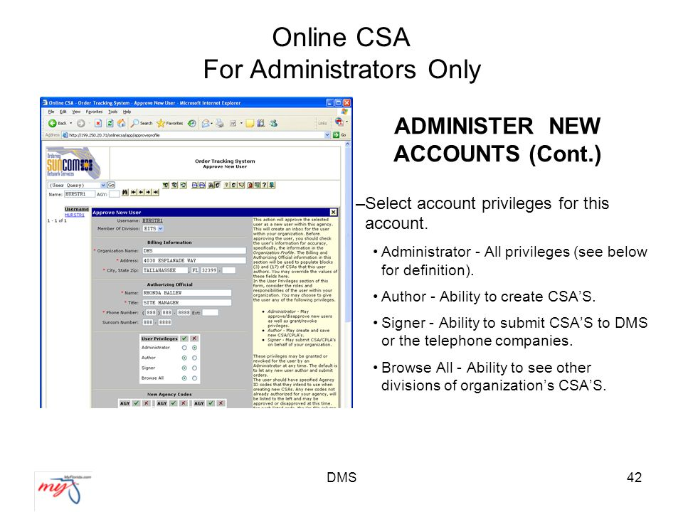 DMS42 Online CSA For Administrators Only ADMINISTER NEW ACCOUNTS (Cont.) –Select account privileges for this account.