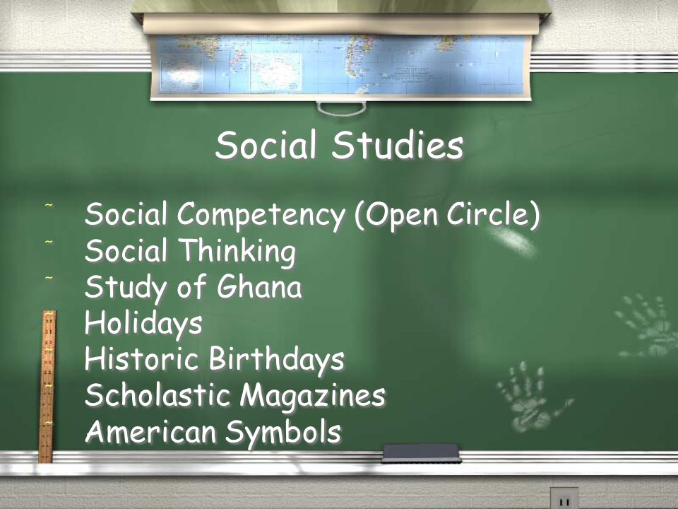 Social Studies / Social Competency (Open Circle) / Social Thinking / Study of Ghana / Holidays / Historic Birthdays / Scholastic Magazines / American Symbols / Social Competency (Open Circle) / Social Thinking / Study of Ghana / Holidays / Historic Birthdays / Scholastic Magazines / American Symbols