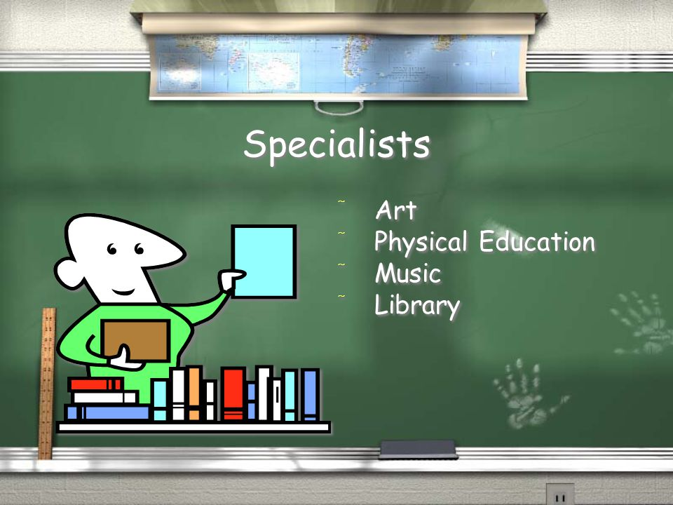 Specialists / Art / Physical Education / Music / Library
