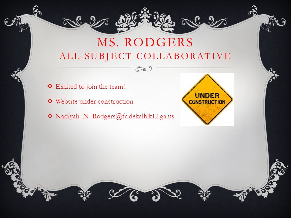 MS. RODGERS ALL-SUBJECT COLLABORATIVE  Excited to join the team.