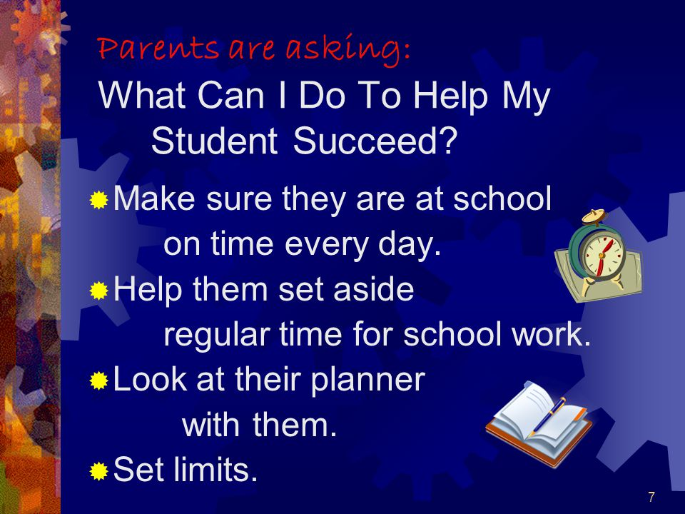 7 Parents are asking: What Can I Do To Help My Student Succeed.