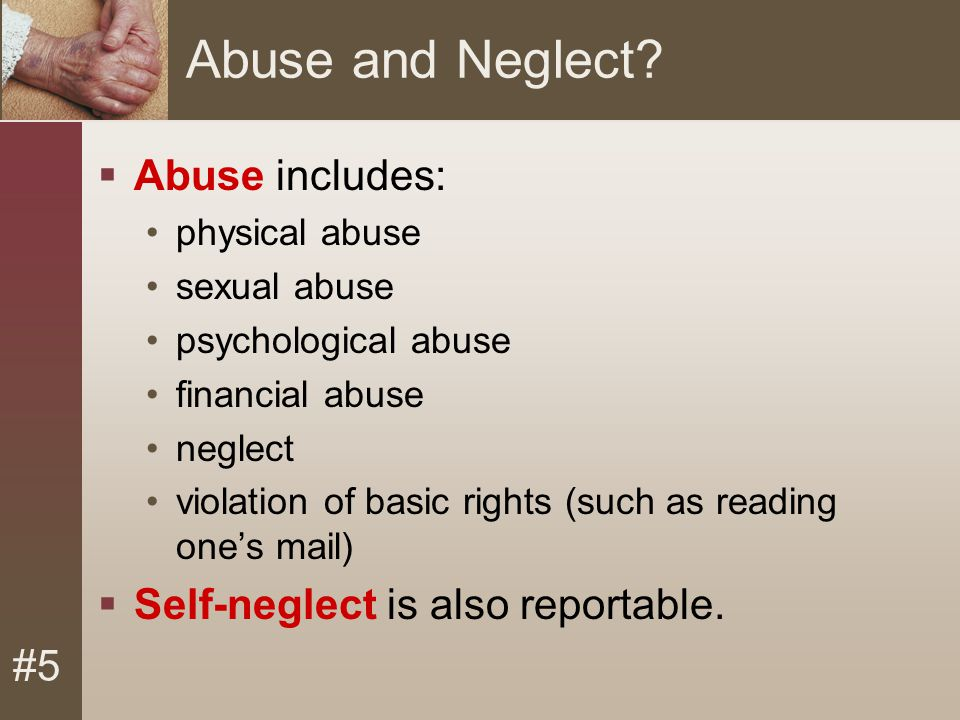 #5 Abuse and Neglect.