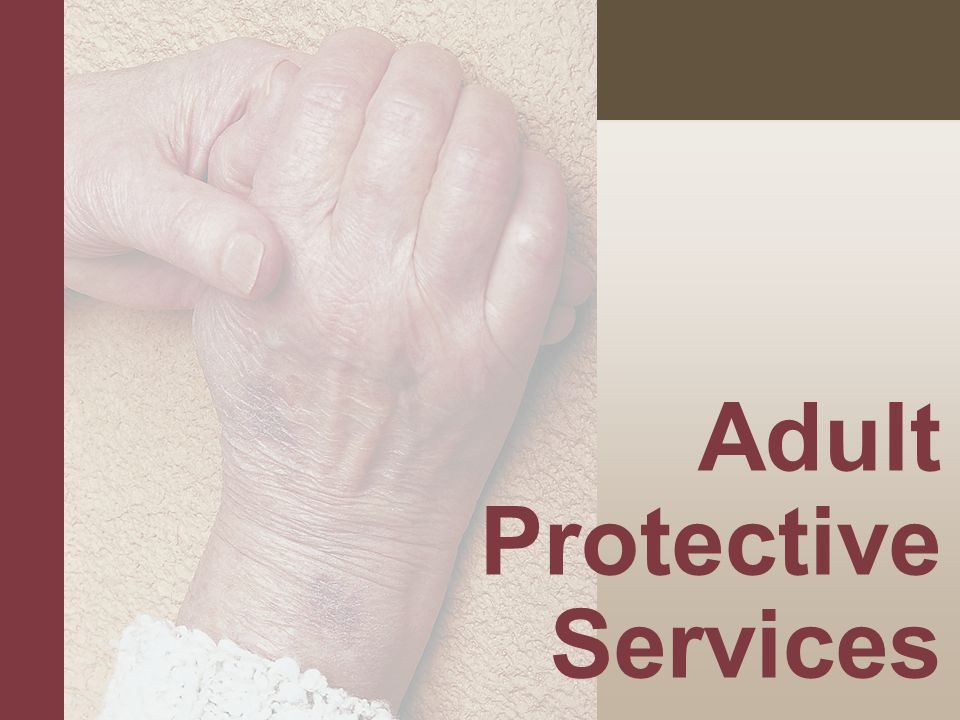 #5 State of California Mandates Adult Protective Services must adhere to:  Client's right to self-determination.