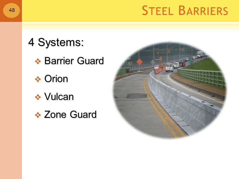 S TEEL B ARRIERS 4 Systems:  Barrier Guard  Orion  Vulcan  Zone Guard 48