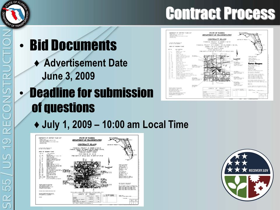 Contract Process Bid Documents ♦ Advertisement Date June 3, 2009 Deadline for submission of questions ♦ July 1, 2009 – 10:00 am Local Time