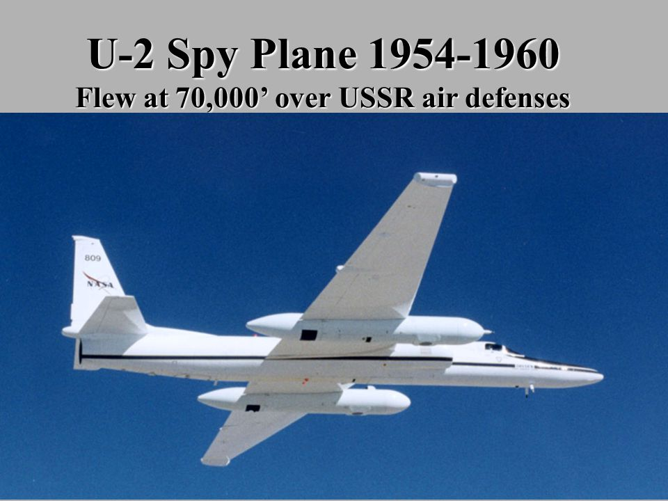 U-2 Spy Plane 1954-1960 Flew at 70,000' over USSR air defenses