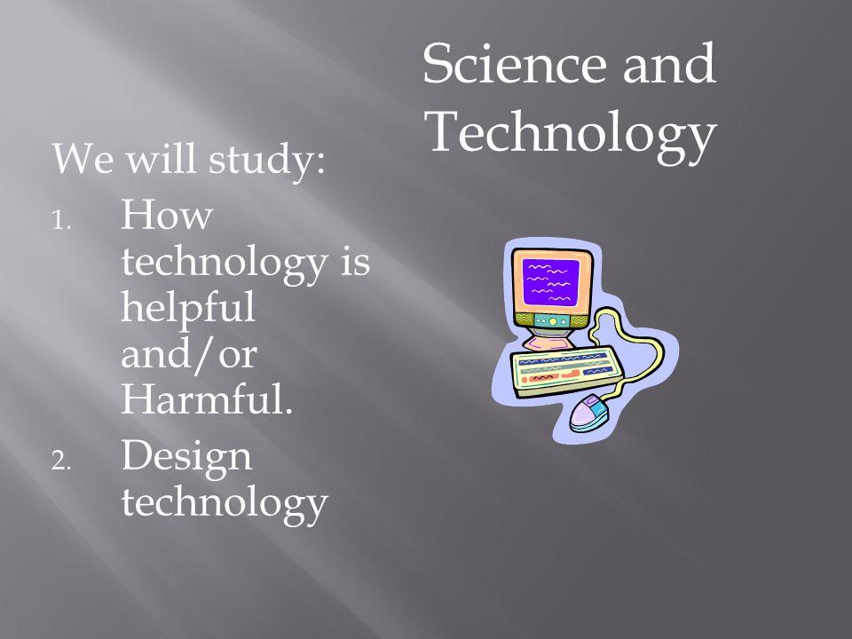 We will study: 1.