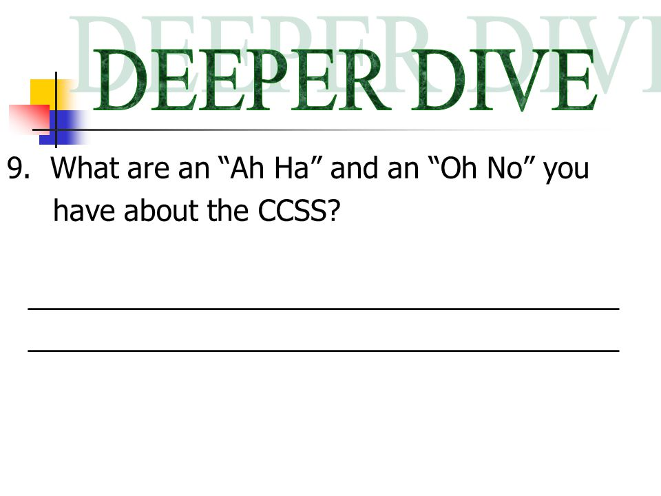 9. What are an Ah Ha and an Oh No you have about the CCSS.