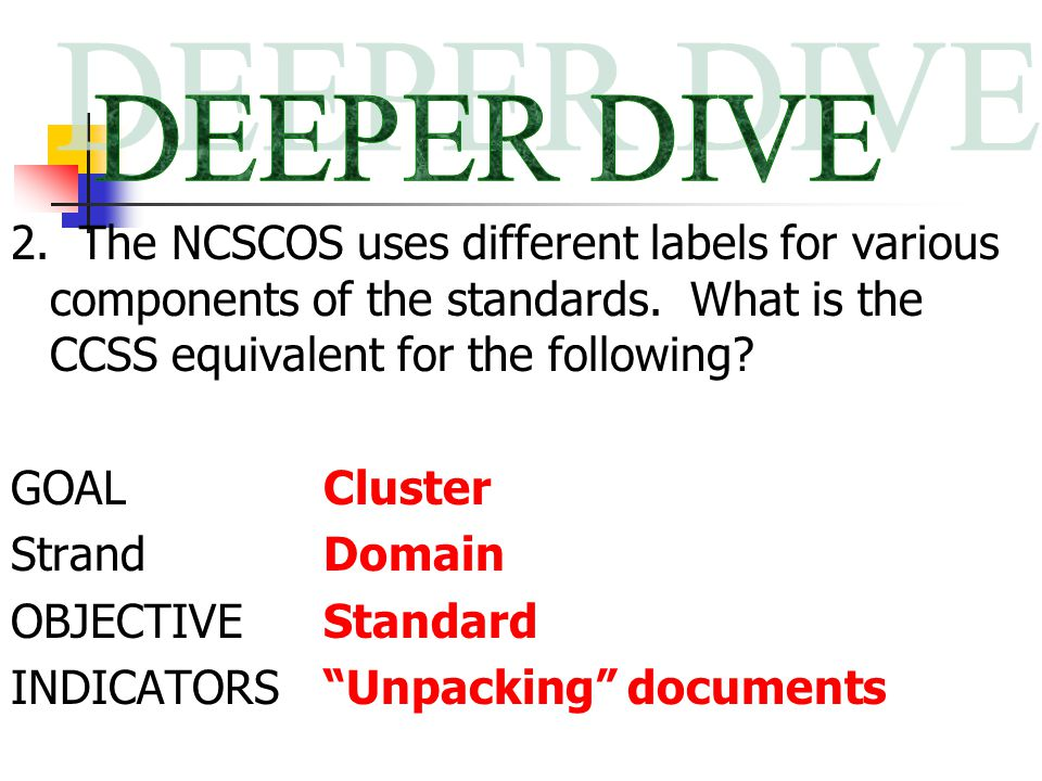 2. The NCSCOS uses different labels for various components of the standards.