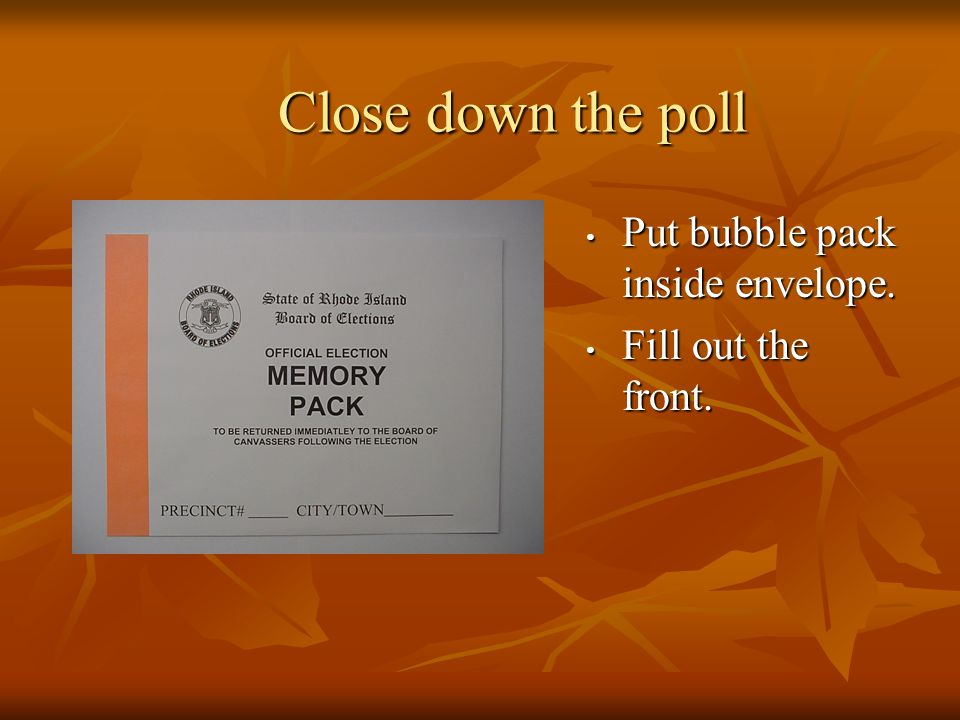 Close down the poll Put bubble pack inside envelope.