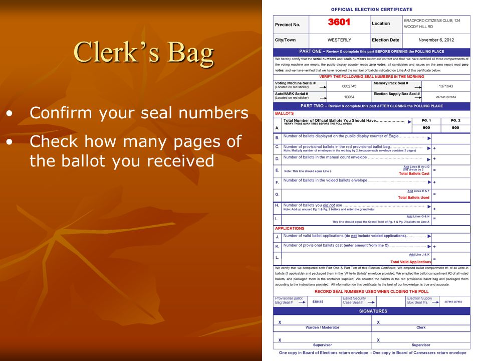 Clerk's Bag Confirm your seal numbers Check how many pages of the ballot you received