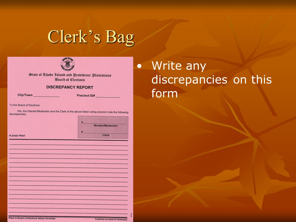 Clerk's Bag Write any discrepancies on this form