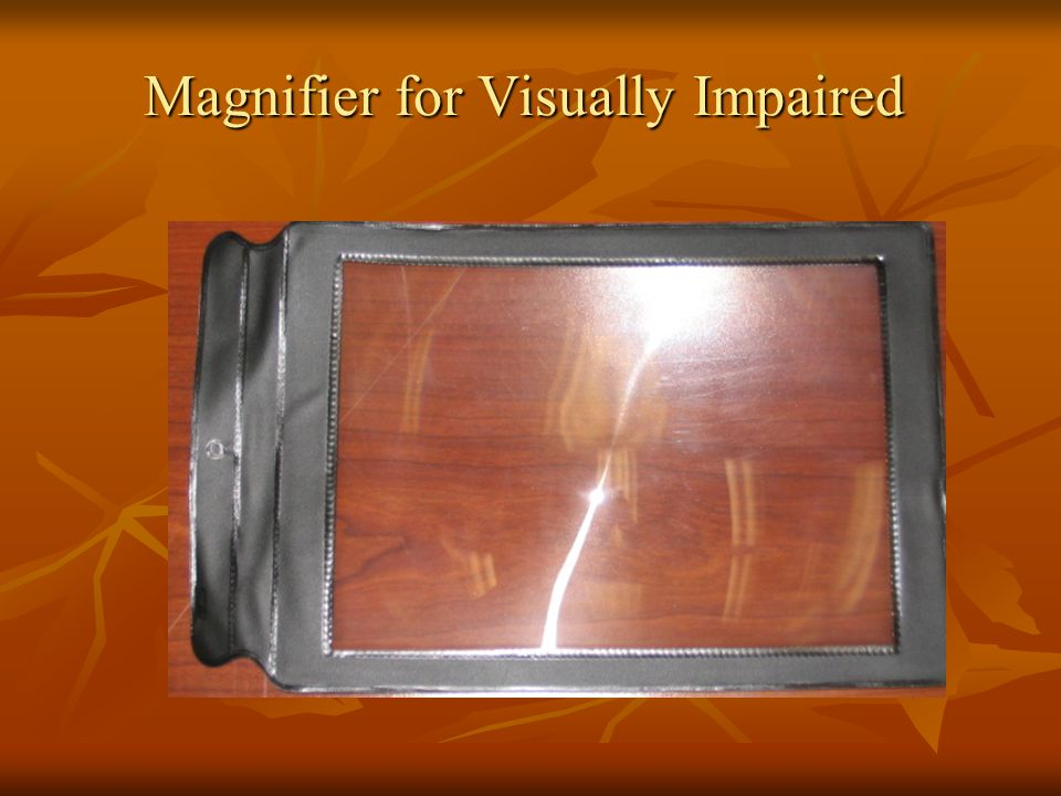 Magnifier for Visually Impaired
