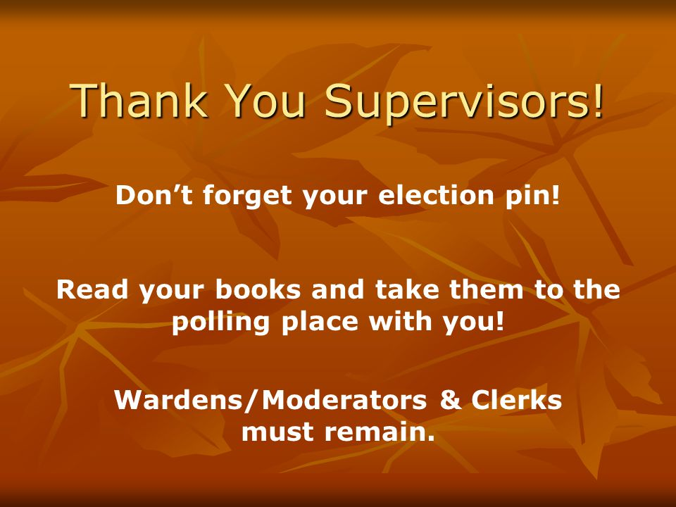 Thank You Supervisors. Don't forget your election pin.