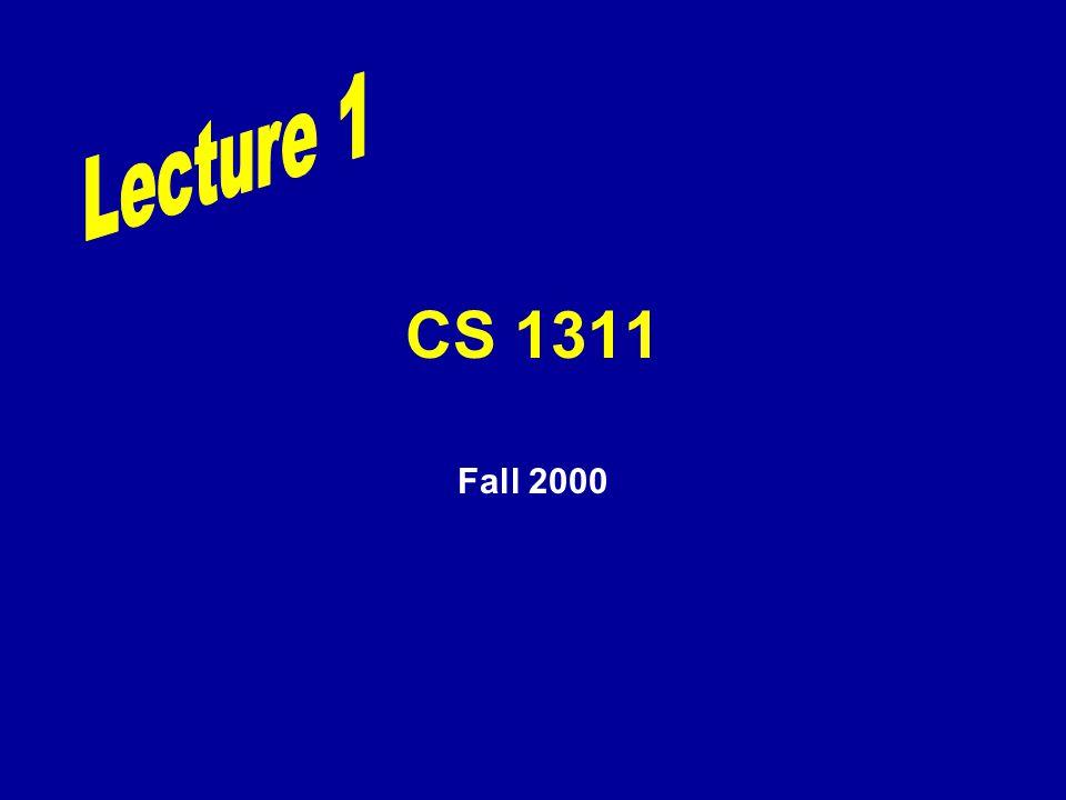 CS 1311 Fall 2000