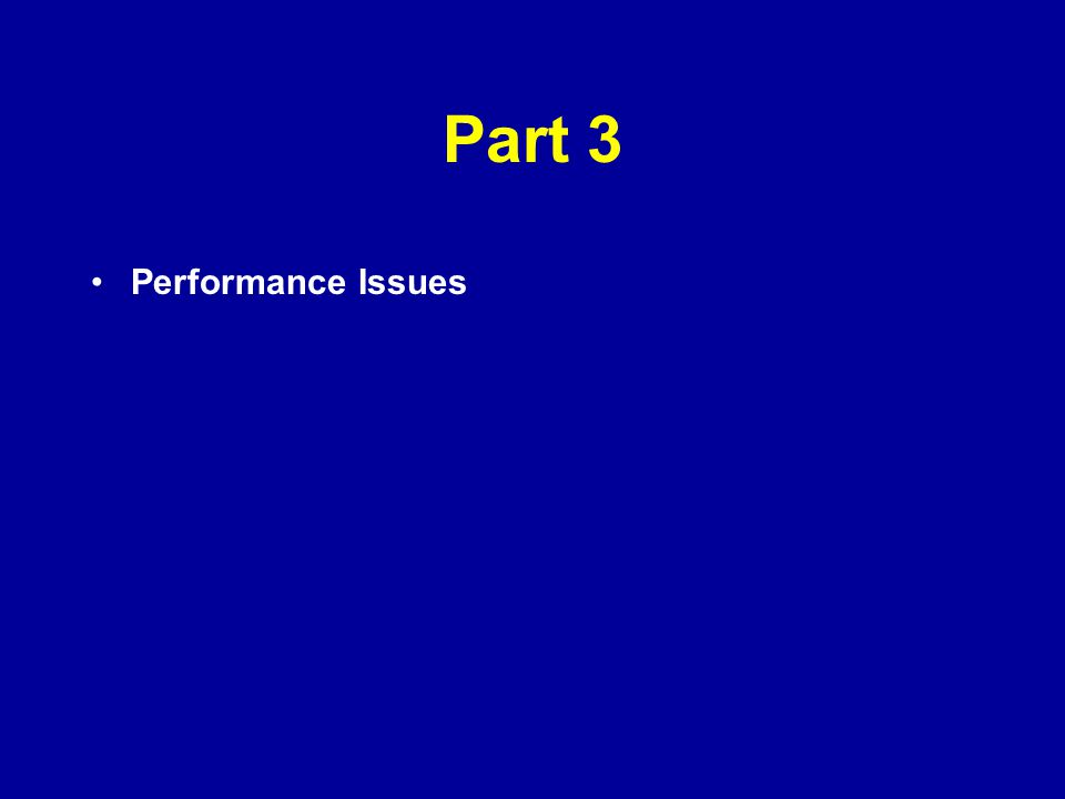 Part 3 Performance Issues