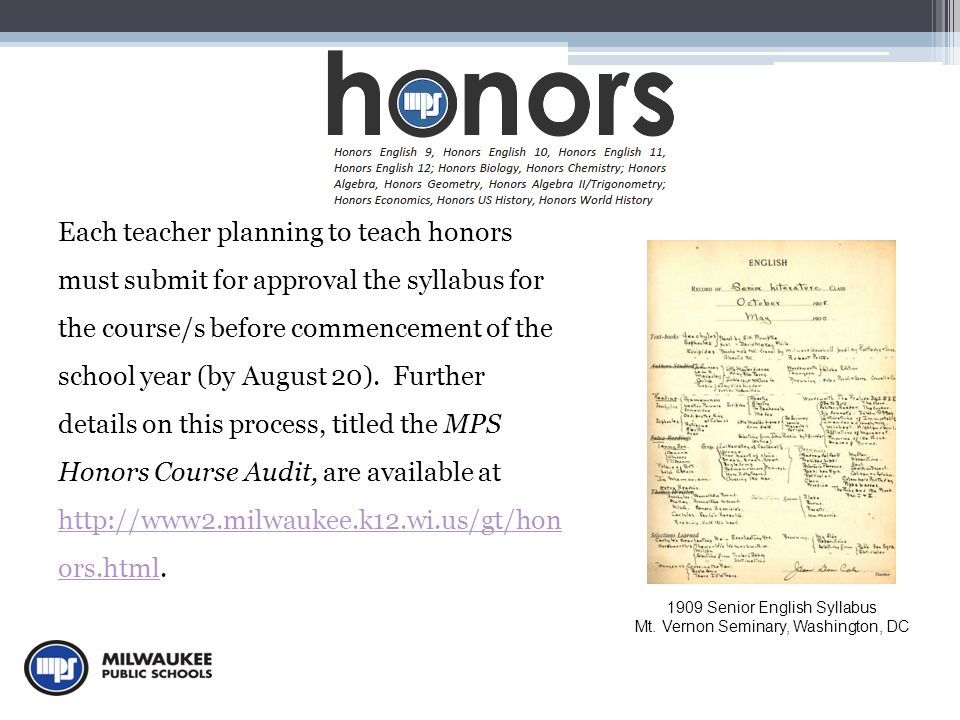 Each teacher planning to teach honors must submit for approval the syllabus for the course/s before commencement of the school year (by August 20).