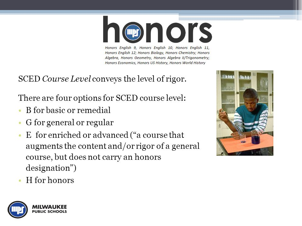 SCED Course Level conveys the level of rigor.