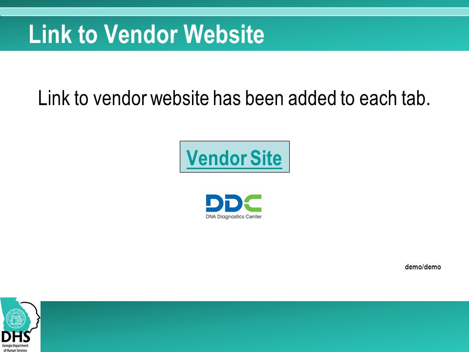 Link to Vendor Website Link to vendor website has been added to each tab. Vendor Site demo/demo