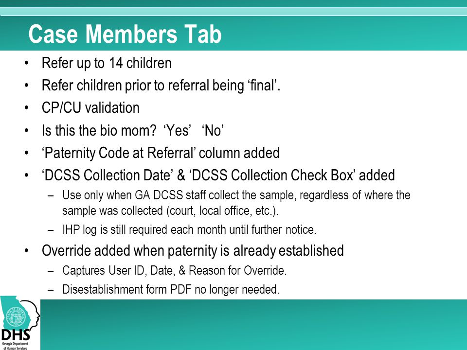 Case Members Tab Refer up to 14 children Refer children prior to referral being 'final'. CP/CU validation Is this the bio mom? 'Yes' 'No' 'Paternity C