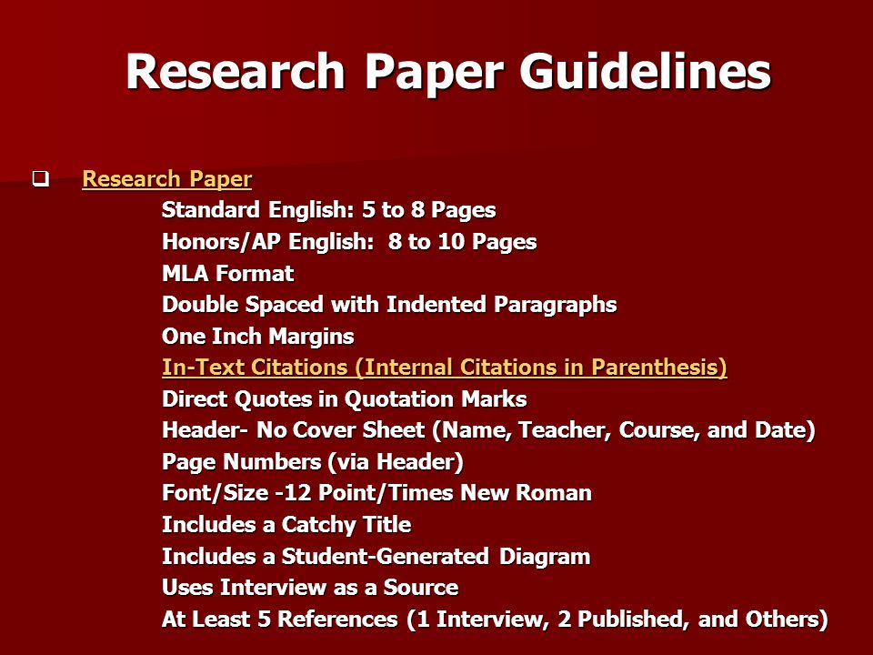 Research Paper Guidelines  Research Paper Research Paper Research Paper Standard English: 5 to 8 Pages Honors/AP English: 8 to 10 Pages MLA Format Do