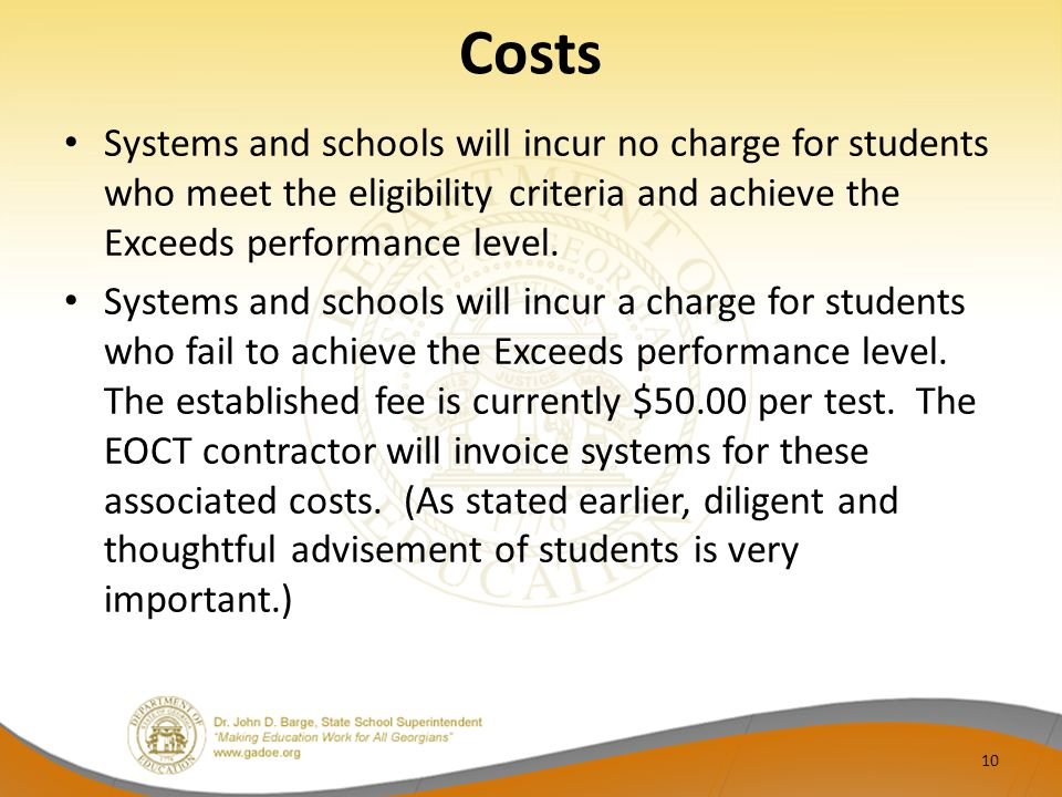 Costs Systems and schools will incur no charge for students who meet the eligibility criteria and achieve the Exceeds performance level.
