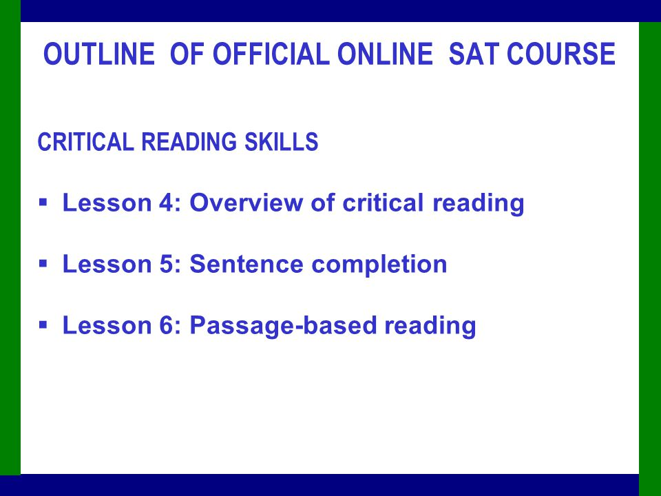 The New SAT ® : Implemented for the Class of '06 Prepare.