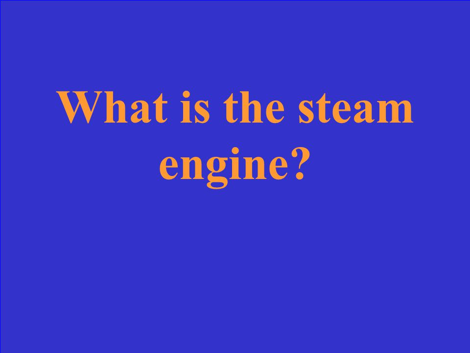 James Watt perfected this type of engine in the 1760s, leading to the development of railroads and improved ships