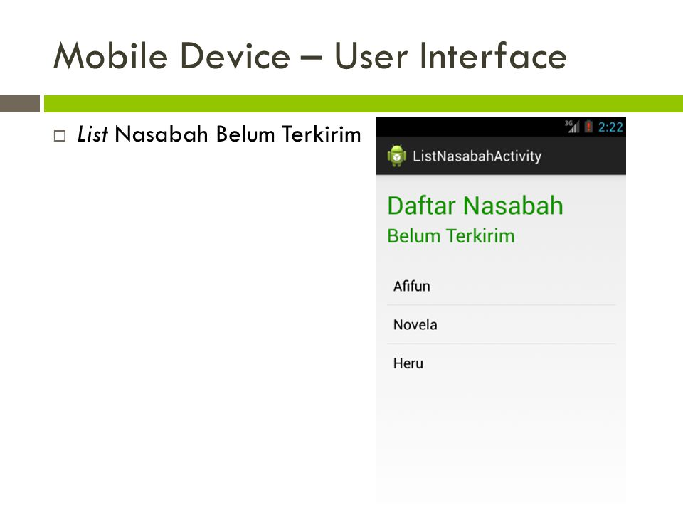 Mobile Device – User Interface  List Nasabah Belum Terkirim