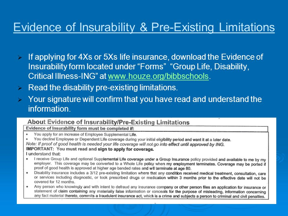 Evidence of Insurability & Pre-Existing Limitations   If applying for 4Xs or 5Xs life insurance, download the Evidence of Insurability form located
