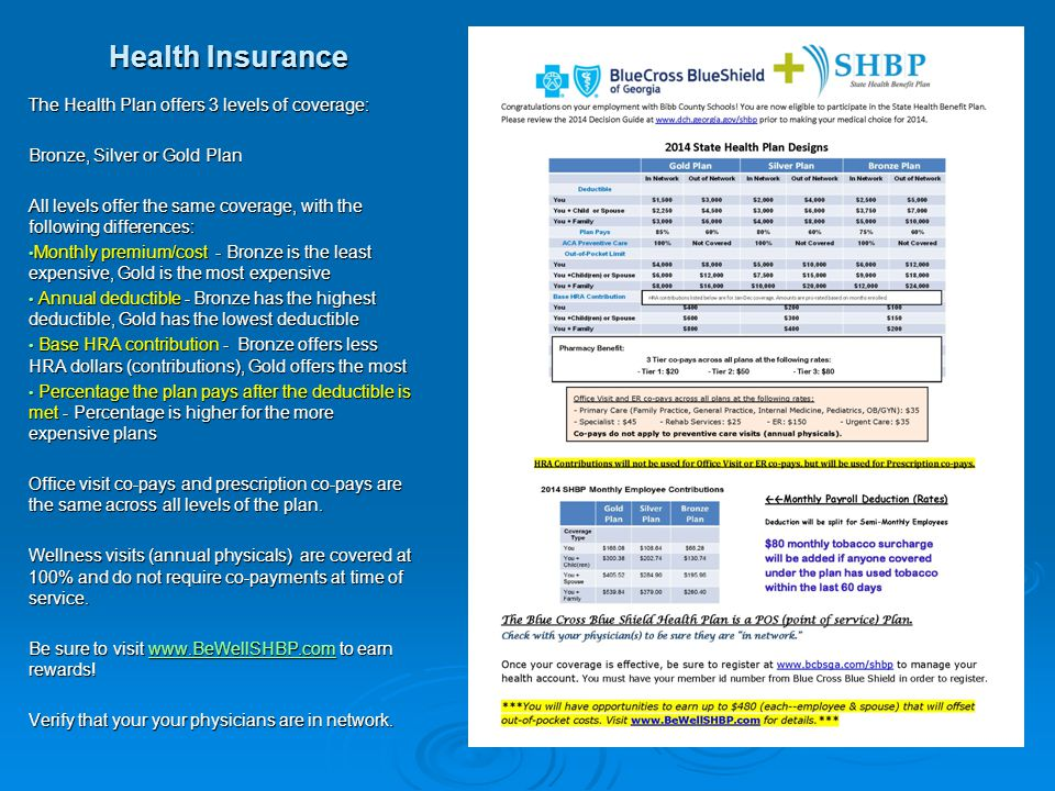 Health Insurance The Health Plan offers 3 levels of coverage: Bronze, Silver or Gold Plan All levels offer the same coverage, with the following diffe